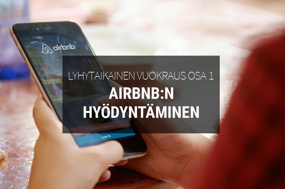 Airbnb:n hyödyntäminen asuntojen vuokrauksessa
