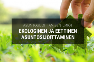Ekologinen ja eettinen asuntosijoittaminen